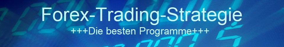 Forex Trading Strategie ++die besten Programme++